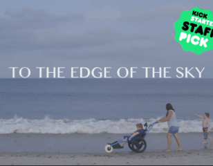 TO THE EDGE OF THE SKY, a new film about family & survival